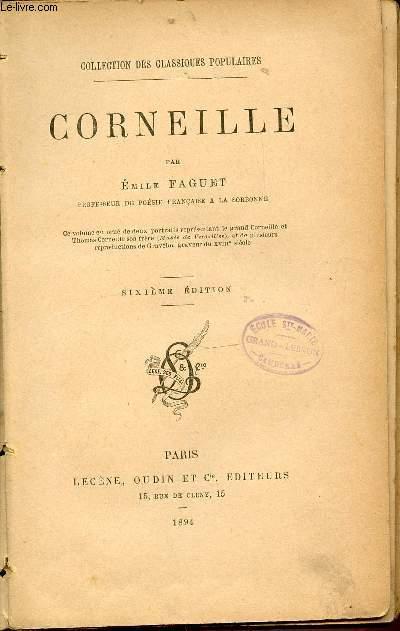 CORNEILLE - COLLECTION DES CLASSIQUES POPULAIRES. SIXIEME EDITION.