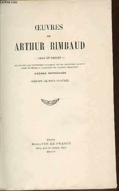 OEUVRES DE ARTHUR RIMBAUD - VERS ET PROSES / REVUES SYR LES MANUSCRITS ORIGINAUX ET LES PREMIERES EDITIONS MISES EN ORDRE ET ANNOTEES PAR PATERNE BERRICHON.