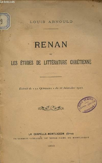 RENAN ET LES ETUDES DE LITTERATURE CHRETIENNE - EXTRAIT DE LA QUINZAINE DU 16 DECEMBRE 1902.