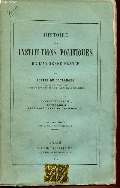 PARTIE 1 : L'EMPIRE ROMAIN, LES GERMAINS, LA ROYAUTE MEROVINGIENNE - HISTOIRE DES INSTITUTIONS POLITIQUES DE L'ANCIENNE FRANCE.