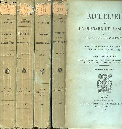 RICHELIEU ET LA MONARCHIE ABSOLUE EN 4 TOMES : 1+2+3+4.