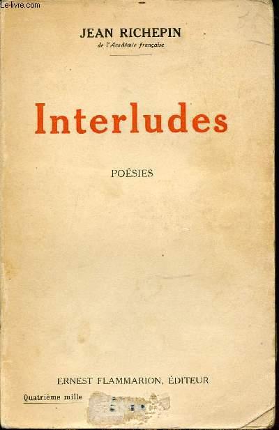 INTERLUDES - POESIES. I : DERNIERES CHANSONS DE MON PREMIER LIVRE. II : NEUF GRANDES ODES. III : POUR QUELQUES NOUS.