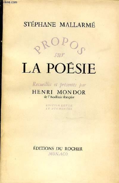 PROPOS SUR LA POESIE - RECUEILLIS ET PRESENTES PAR HENRI MONDOR.