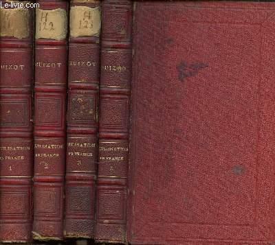 HISTOIRE DE LA CIVILISATION EN FRANCE DEPUIS LA CHUTE DE L'EMPIRE ROMAIN EN 4 TOMES : 1+2+3+4.