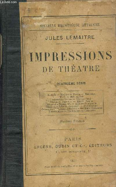 IMPRESSIONS DE THEATRE - QUATRIEME SERIE : ESCHYLE, MOLIERE, RACINE, MARIVAUX, DUMAS, GEORGE SAND, AUGUSTE VACQUERIE, GONCOURT, THEATRE LIBRE, THEATRE MARIONNETTES, ETC. SIXIEME EDITION.