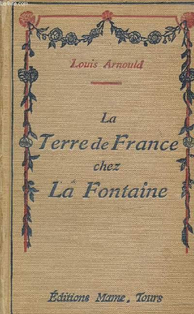 LA TERRE DE FRANCE CHEZ LA FONTAINE - BETES ET GENS.