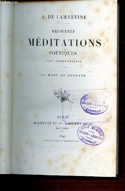 PREMIERES MEDITATIONS POETIQUES AVEC COMMENTAIRES - LA MORT DE SOCRATE.