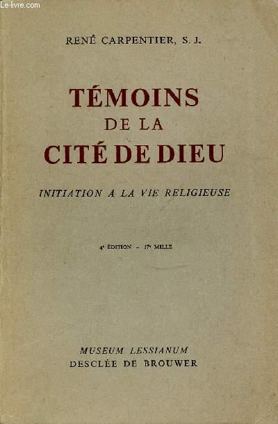 TEMOINS DE LA CITE DE DIEU - INITIATION A LA VIE RELIGIEUSE.
