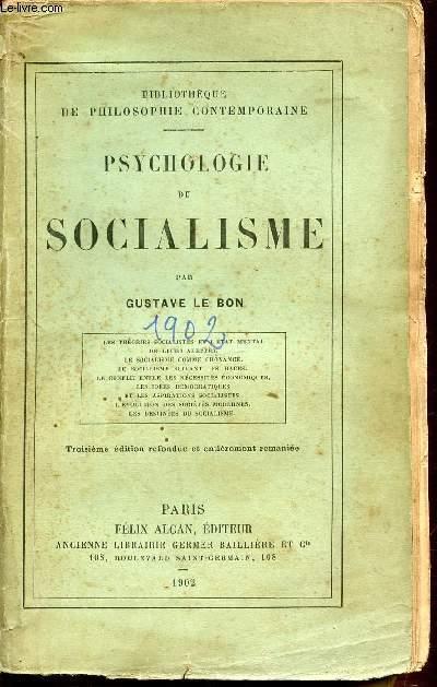 PSYCHOLOGIE DU SOCIALISME : LES THEORIES SOCIALISTES ET L'ETAT MENTAL DE LEURS ADEPTES, LE SOCIALISME COMME CROYANCE, LE SOCIALISME SUIVANT LES RACES, LES IDEES DEMOCRATIQUES ET LES ASPIRATIONS SOCIALISTES, LES DESTINEES DU SOCIALISME, ETC.