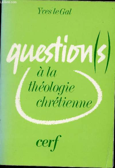 QUESTION(S) A LA THEOLOGIE CHRETIENNE.