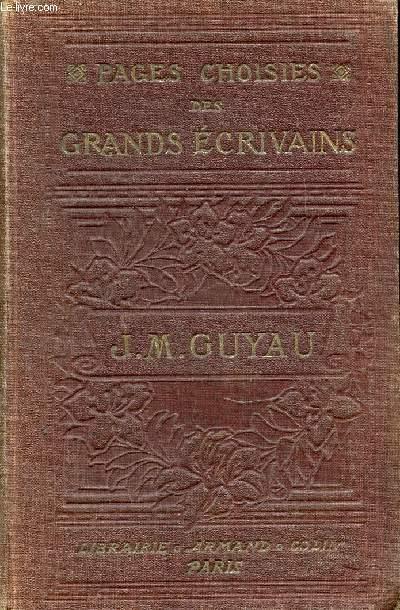 PAGES CHOISIES DES GRANDS ECRIVAINS : J. M. GUYAU. LECTURES LITTERAIRES.