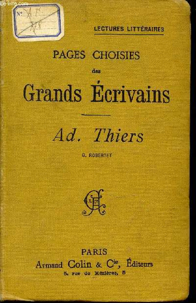 PAGES CHOISIS DES GRANDS ECRIVAINS : AD. THIERS / LECTURES LITTERAIRES