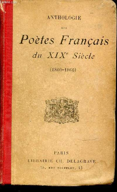 ANTHOLOGIE DES POETES DU XIX SIECLE (1800-1866).
