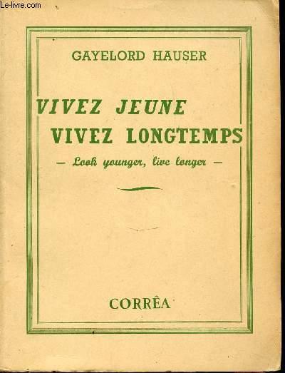 VIVEZ JEUNE VIVEZ LONGTEMPS - LOOK YOUNGER LIVE LONGER.