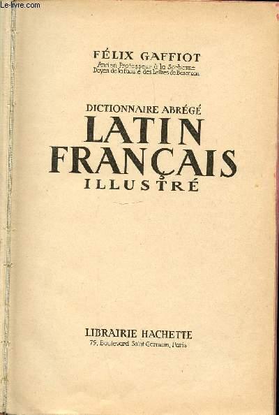 DICTIONNAIRE ABREGE LATIN FRANCAIS ILLUSTRE.