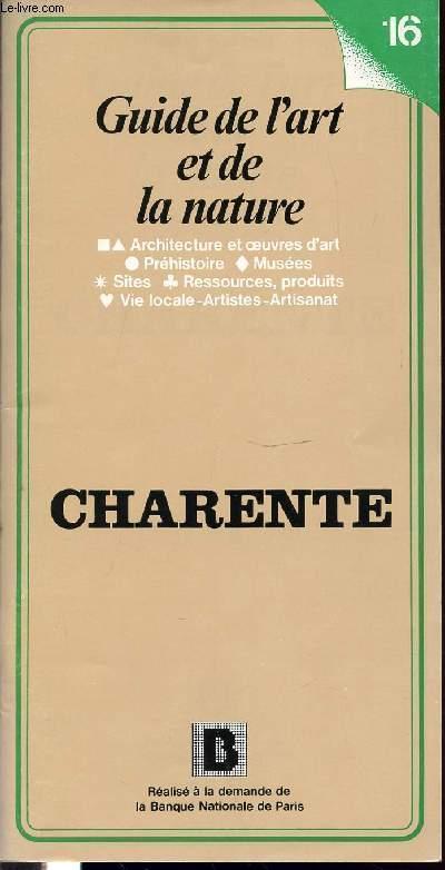 GUIDE DE L'ART ET DE LA NATURE N°16 - CHARENTE - ARCHITECTURE ET OEUVRES D'ART, PREHISTOIRE, MUSEES, SITES, RESSOURCES, PRODUITS, VIE LOCALE, ARTISTIQUE ET ARTISANAT.