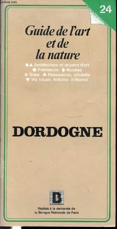 GUIDE DE L'ART ET DE LA NATURE N°24 - DORDOGNE - ARCHITECTURE ET OEUVRES D'ART, PREHISTOIRE, MUSEES, SITES, RESSOURCES, PRODUITS, VIE LOCALE, ARTISTIQUE ET ARTISANAT.