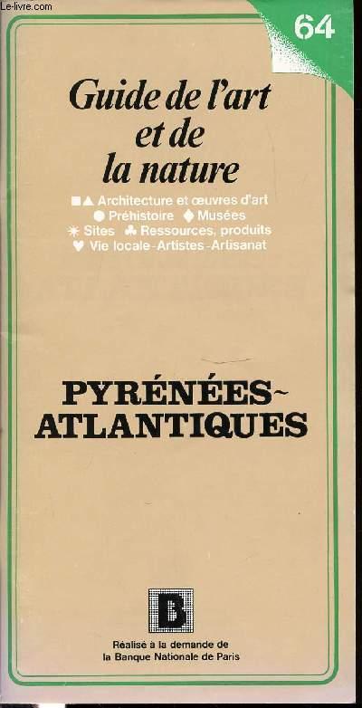 GUIDE DE L'ART ET DE LA NATURE N°64 - PYRENEES-ATLANTIQUES - ARCHITECTURE ET OEUVRES D'ART, PREHISTOIRE, MUSEES, SITES, RESSOURCES, PRODUITS, VIE LOCALE, ARTISTIQUE ET ARTISANAT.
