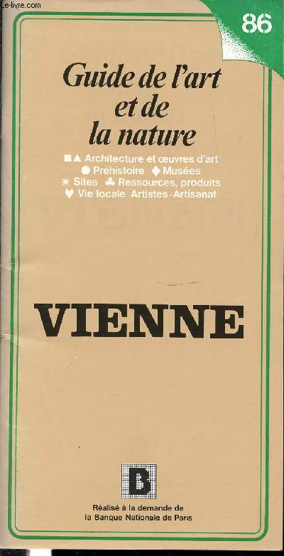 GUIDE DE L'ART ET DE LA NATURE N°86 - VIENNE - ARCHITECTURE ET OEUVRES D'ART, PREHISTOIRE, MUSEES, SITES, RESSOURCES, PRODUITS, VIE LOCALE, ARTISTIQUE ET ARTISANAT.