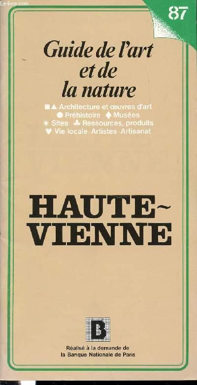 GUIDE DE L'ART ET DE LA NATURE N°87 - HAUTE-VIENNE / ARCHITECTURE ET OEUVRES D'ART, PREHISTOIRE, MUSEES, SITES, RESSOURCES, PRODUITS, VIE LOCALE, ARTISTIQUE ET ARTISANAT.