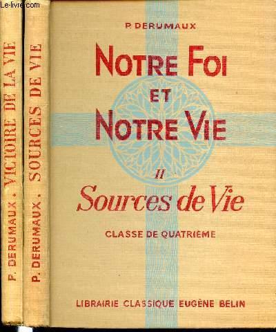 NOTRE FOI ET NOTRE VIE EN 2 TOMES : TOME 2 (SOURCES DE VIE, CLASSE DE QUATRIEME) + TOME 3 (VICTOIRE DE LA VIE, CLASSE DE TROISIEME).