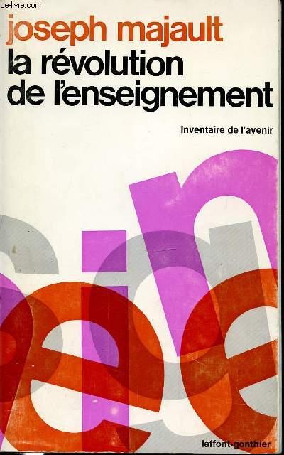 LA REVOLUTION DE L'ENSEIGNEMENT - INVENTAIRE DE L'AVENIR.