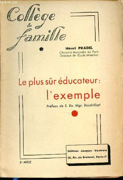 LE PLUS SUR EDUCATEUR : L'EXEMPLE. PREFACE DE S. EX. MGR. BAUDRILLART - COLLECTION