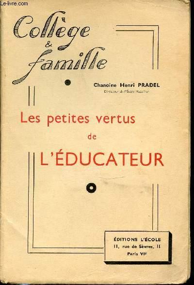 LES PETITES VERTUS DE L'EDUCATEUR - COLLECTION