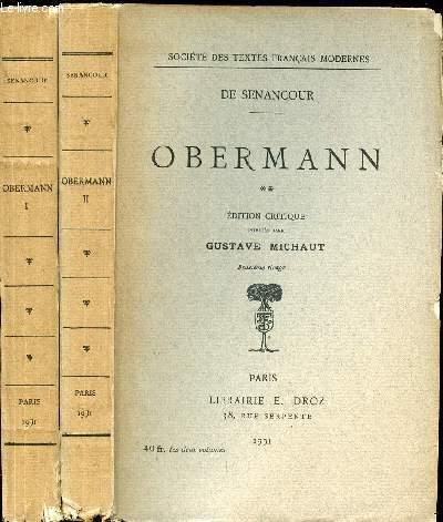 OBERMANN EN 2 TOMES (1+2) - SOCIETE DES TEXTES FRANCAIS MODERNES / EDITION CRITIQUE PUBLIEE PAR GUSTAVE MICHAUT.