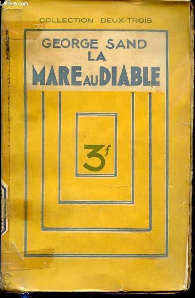 LA MARE AU DIABLE - COLLECTION DEUX-TROIS.