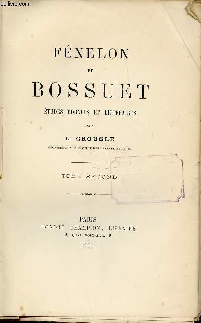FENELON ET BOSSUET : ETUDES MORALES ET LITERAIRES  TOME 2.