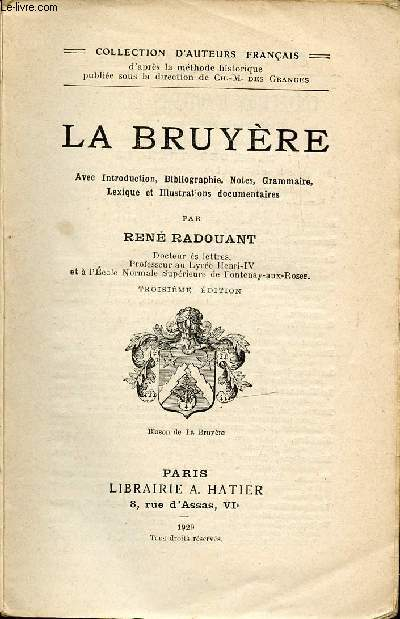 LA BRUYERE - COLLECTION D'AUTEURS FRANCAIS - TROISIEME EDITION. AVEC INTRODUCTION, BIBLIOGRAPHIE, NOTES, GRAMMAIRE, LEXIQUE ET ILLUSTRATIONS DOCUMENTAIRES.