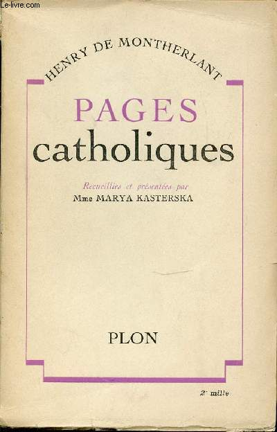 PAGES CATHOLIQUES - RECUEILLIES ET PRESENTEES PAR MME MARYA KASTERSKA.