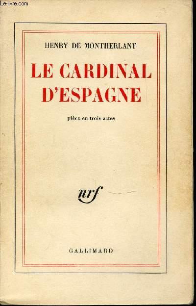 LE CARDINAL D'ESPAGNE : PIECE EN 3 ACTES.