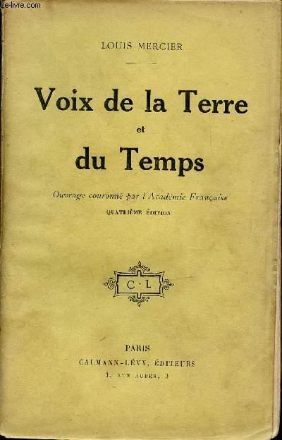 VOIX DE LA TERRE ET DU TEMPS - OUVRAGE COURONNE PAR L'ACADEMIE FRANCAISE. QUATRIEME EDITION.
