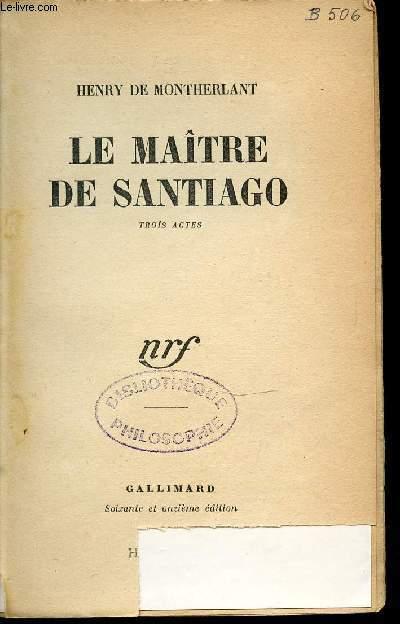 LE MAITRE DE SANTIAGO : TROIS ACTES.