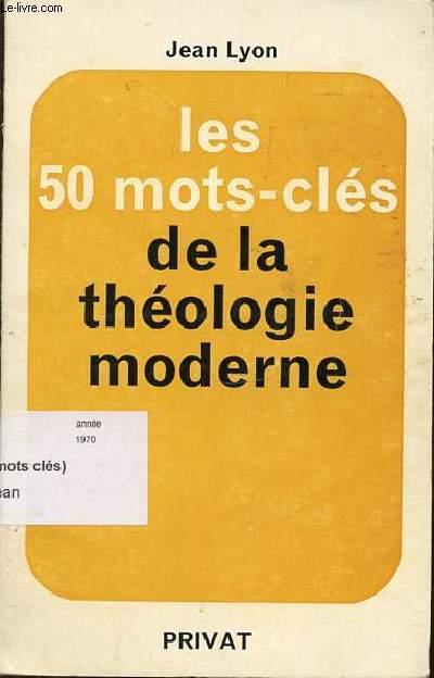 LES 50 MOTS-CLES DE LA THEOLOGIE MODERNE.