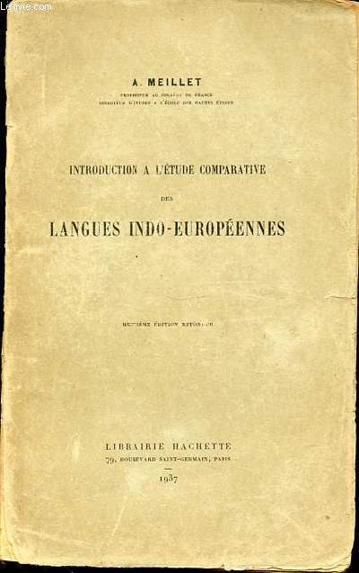 INTRODUCTION A L'ETUDE COMPARATIVE DES LANGUES INDO-EUROPEENNES.