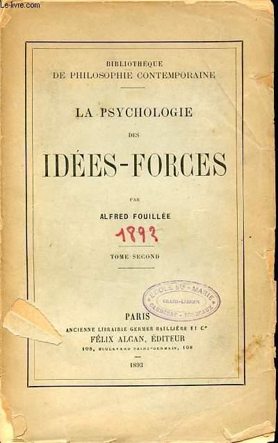 LA PSYCHOLOGIE DES IDEES-FORCES - BIBLIOTHEQUE DE PHILOSOPHIE CONTEMPORAINE. TOME 2.