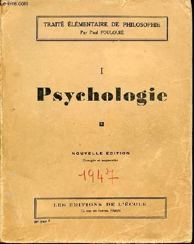 TOME 1 : PSYCHOLOGIE - TRAITE ELEMENTAIRE DE PHILOSOPHIE.