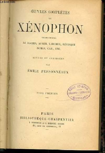 OEUVRES COMPLETES DE XENOPHON - TRADUCTIONS DE DACIER, AUGER, LARCHER, LEVESQUE, DUMAS, GAIL, ETC. TOME 1.