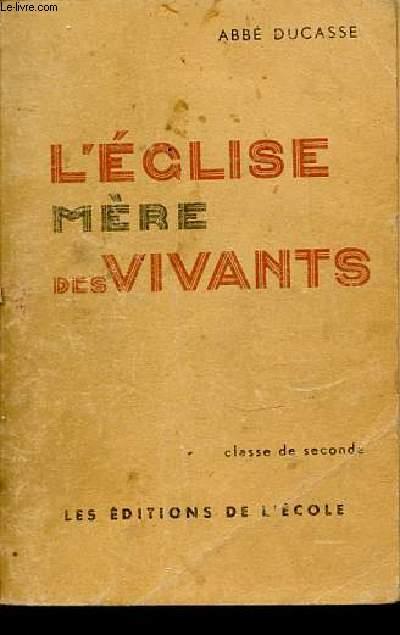 L'EGLISE MERE DES VIVANTS  N°12 - CLASSE DE SECONDE.