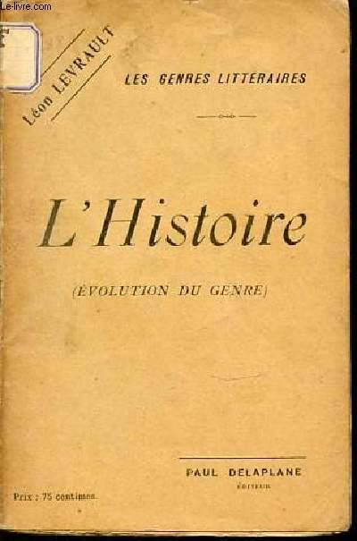L'HISTOIRE (EVOLUTION DU GENRE) - LES GENRES LITTERAIRES.