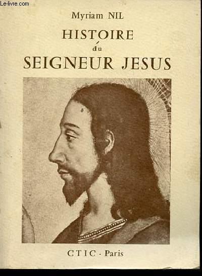 HISTOIRE DU SEIGNEUR JESUS.