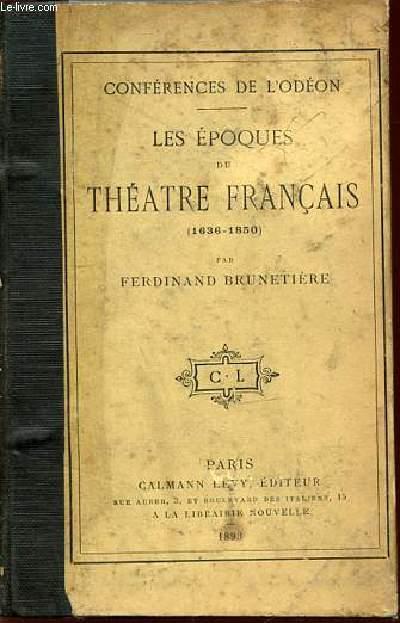 LES EPOQUES DU THEATRE FRANCAIS (1636-1850) - CONFERENCES DE L'ODEON.