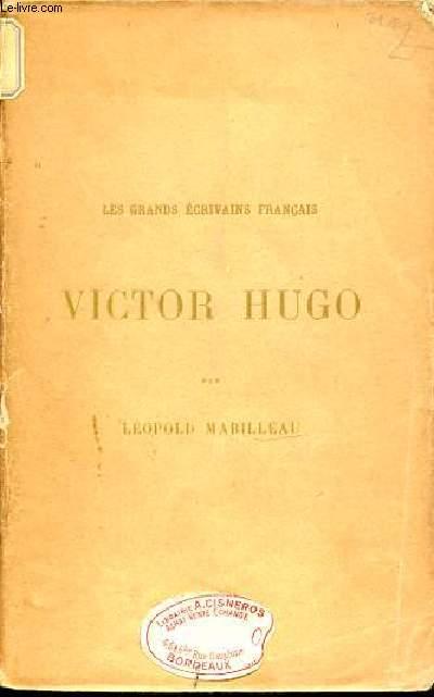LES GRANDS ECRIVAINS FRANCAIS : VICTOR HUGO.