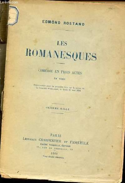 LES ROMANESQUES : COMEDIE EN 3 ACTES, EN VERS.