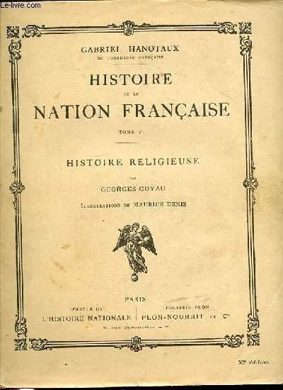 HISTOIRE DE LA NATION FRANCAISE - TOME VI : HISTOIRE RELIGIEUSE PAR GEORGES GOYAU.
