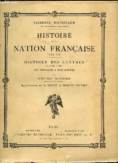 HISTOIRE DE LA NATION FRANCAISE - TOME XIII : HISTOIRE DES LETTRES - DEUXIEME VOLUME : DE RONSARD A NOS JOURS PAR FORTUNAT STROWSKI.