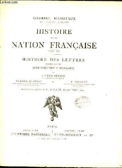 HISTOIRE DE LA NATION FRANCAISE - TOME XII : HISTOIRE DES LETTRES - PREMIER VOLUME : DES ORIGINES A RONSARD PAR JOSEPH BEDIER, JEANROY ALFRED & PICAVET F.